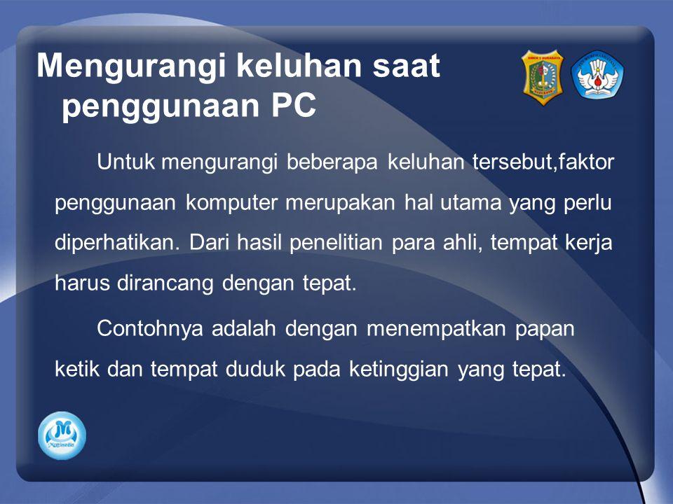Mengurangi keluhan saat penggunaan PC