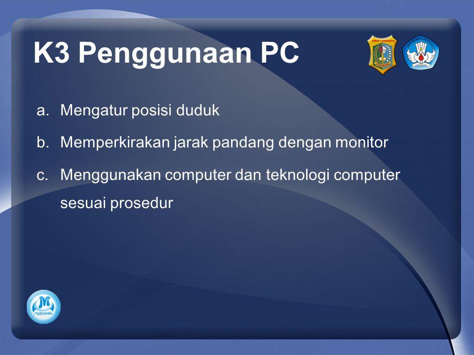 K3 Penggunaan PC Mengatur posisi duduk