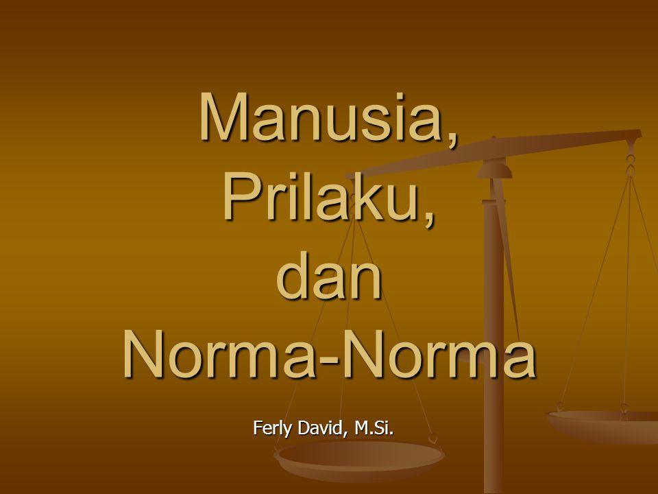 Manusia, Prilaku, dan Norma-Norma
