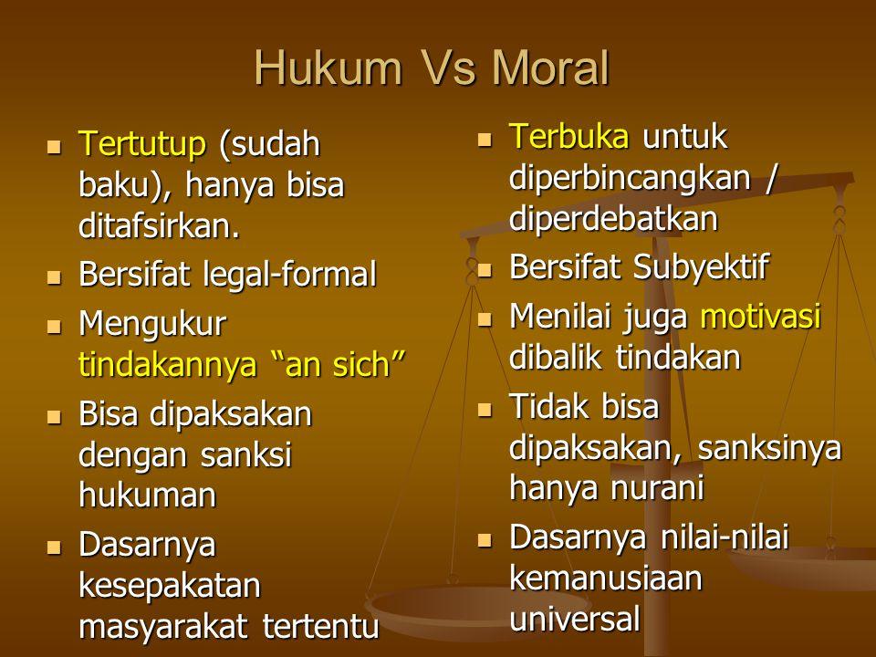 Hukum Vs Moral Terbuka untuk diperbincangkan / diperdebatkan