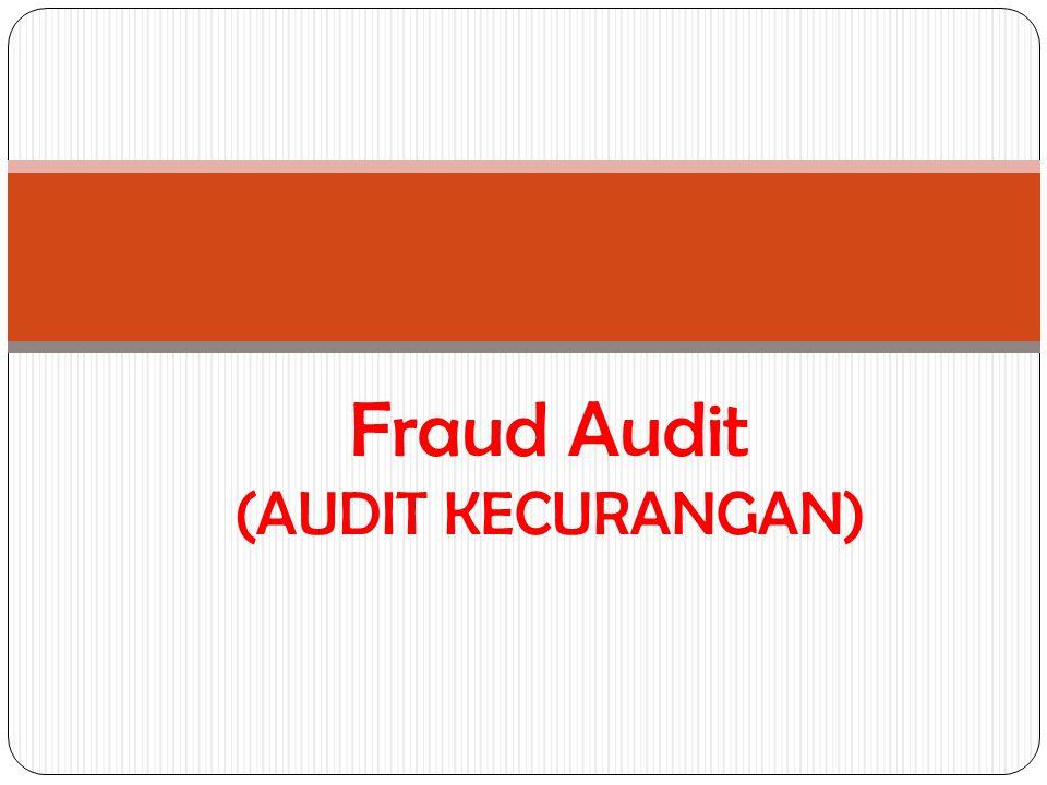 Fraud Audit (AUDIT KECURANGAN)