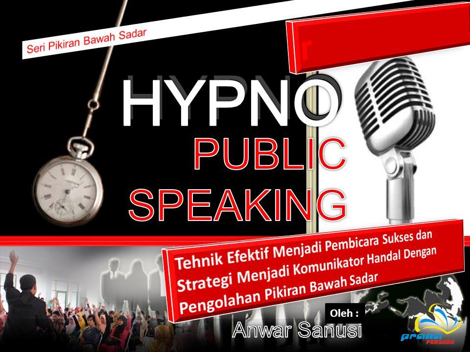 HYPNO HYPNO PUBLIC SPEAKING r r Anwar Sanusi