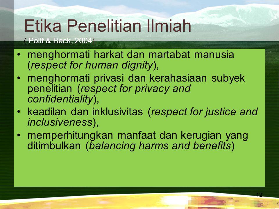 Etika Penelitian Ilmiah ( Polit & Beck, 2004).