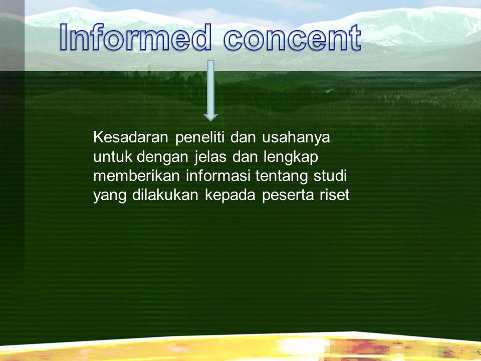 Informed concent Kesadaran peneliti dan usahanya