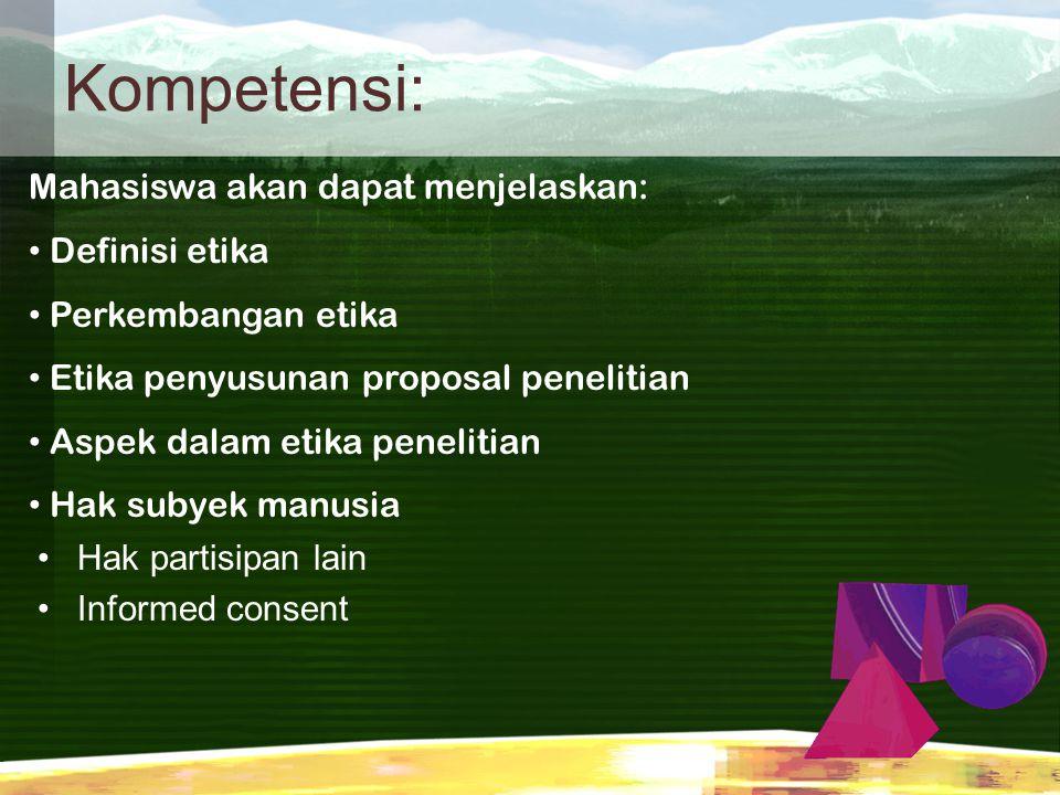 Kompetensi: Mahasiswa akan dapat menjelaskan: Definisi etika