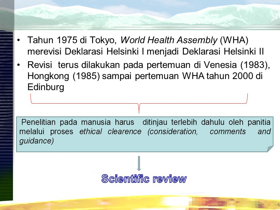Tahun 1975 di Tokyo, World Health Assembly (WHA) merevisi Deklarasi Helsinki I menjadi Deklarasi Helsinki II