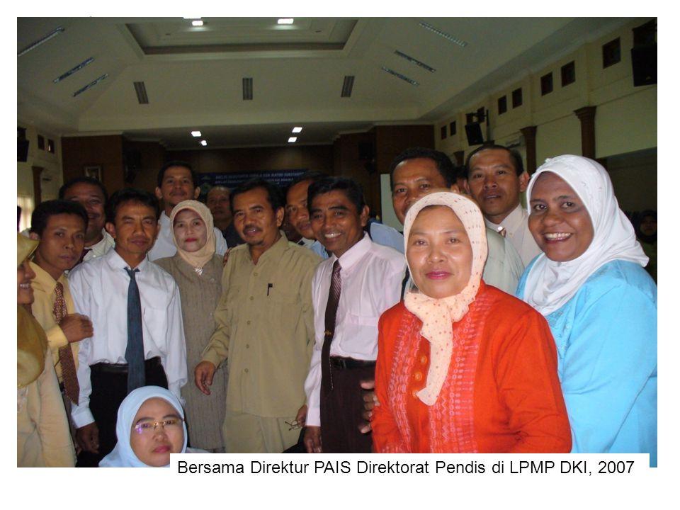 Bersama Direktur PAIS Direktorat Pendis di LPMP DKI, 2007