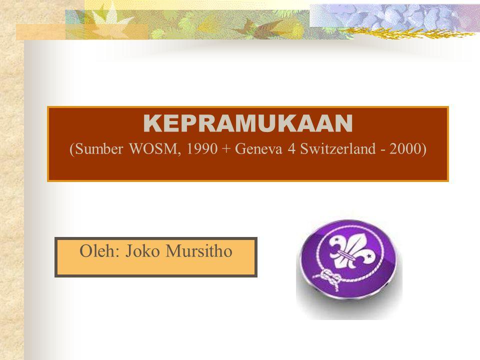 KEPRAMUKAAN (Sumber WOSM, 1990 + Geneva 4 Switzerland - 2000)