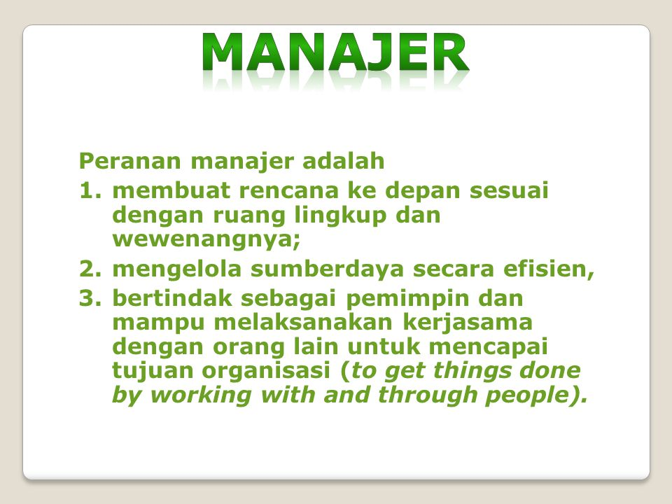 Manajer Peranan manajer adalah