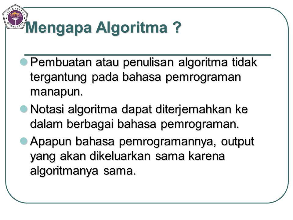 Mengapa Algoritma Pembuatan atau penulisan algoritma tidak tergantung pada bahasa pemrograman manapun.