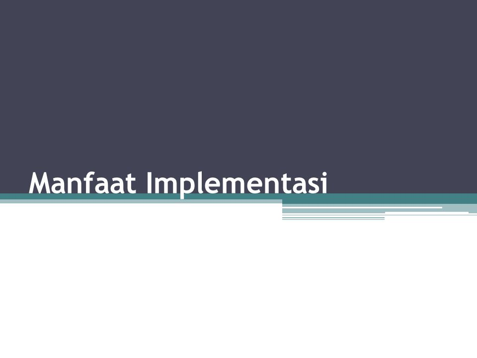 Manfaat Implementasi