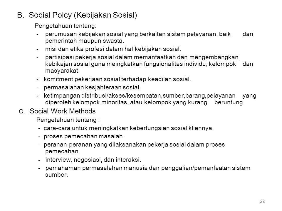 B. Social Polcy (Kebijakan Sosial)