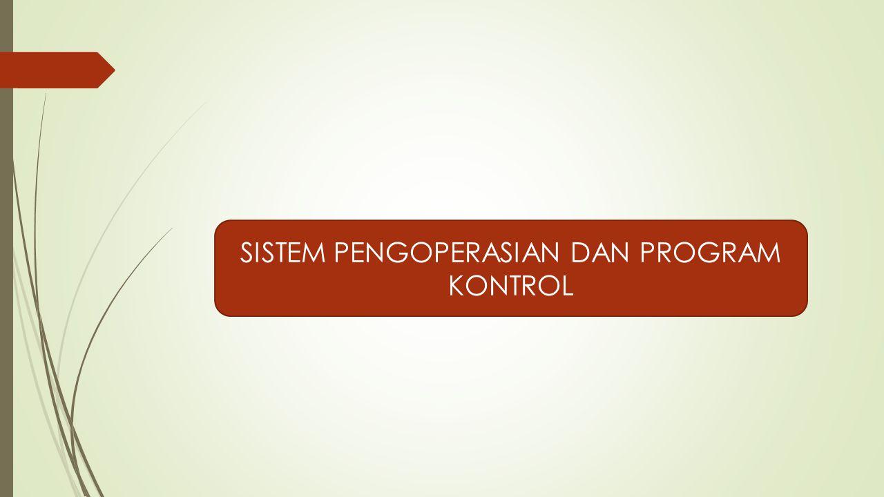SISTEM PENGOPERASIAN DAN PROGRAM KONTROL