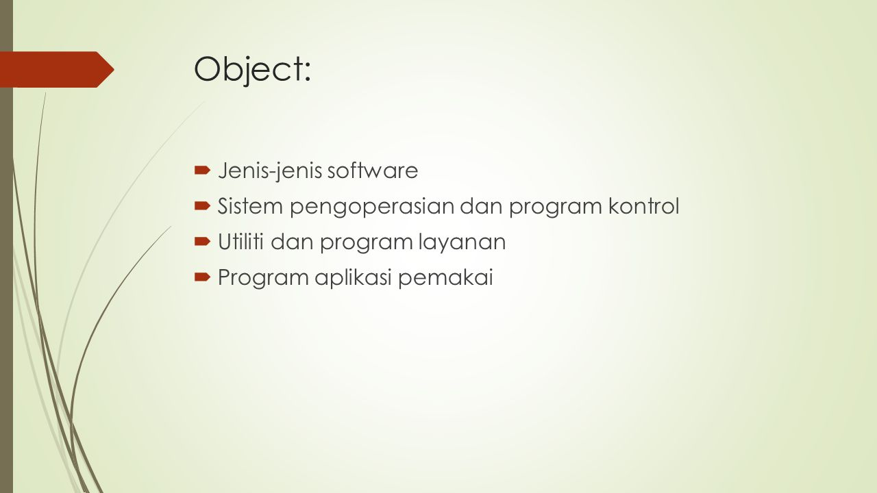 Object: Jenis-jenis software Sistem pengoperasian dan program kontrol
