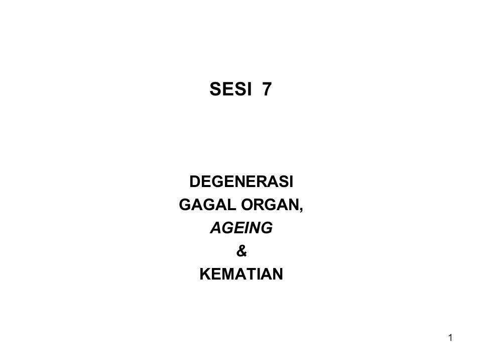 DEGENERASI GAGAL ORGAN, AGEING & KEMATIAN