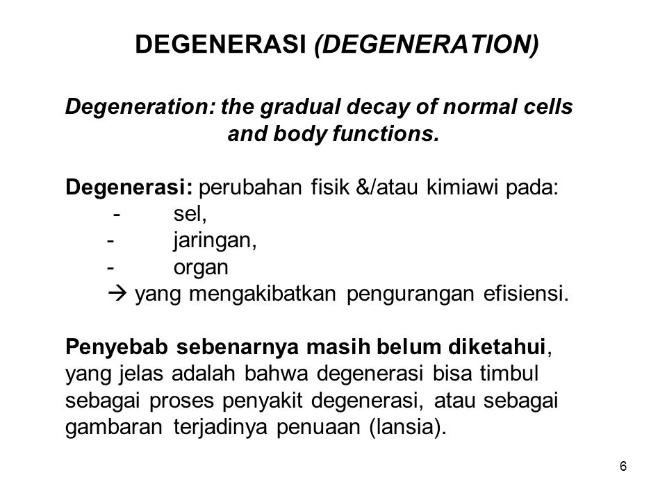 DEGENERASI (DEGENERATION)