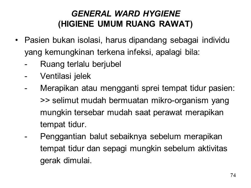GENERAL WARD HYGIENE (HIGIENE UMUM RUANG RAWAT)