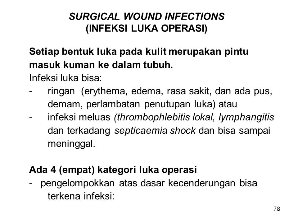 SURGICAL WOUND INFECTIONS (INFEKSI LUKA OPERASI)