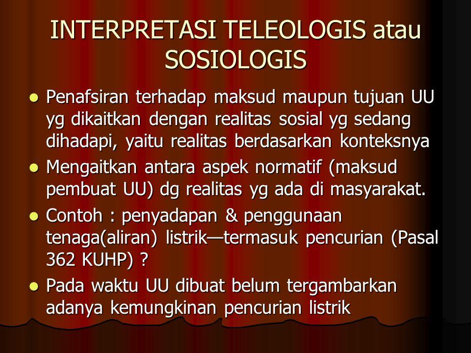 INTERPRETASI TELEOLOGIS atau SOSIOLOGIS