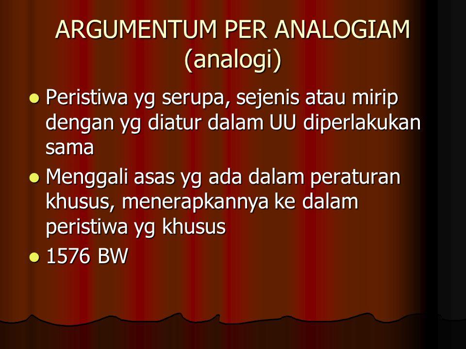 ARGUMENTUM PER ANALOGIAM (analogi)