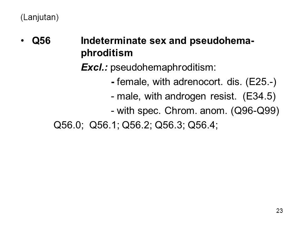 Q56 Indeterminate sex and pseudohema- phroditism