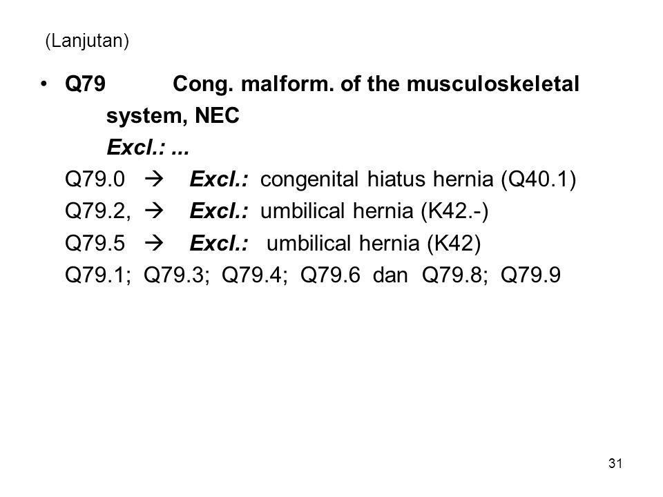 Q79 Cong. malform. of the musculoskeletal system, NEC Excl.: ...