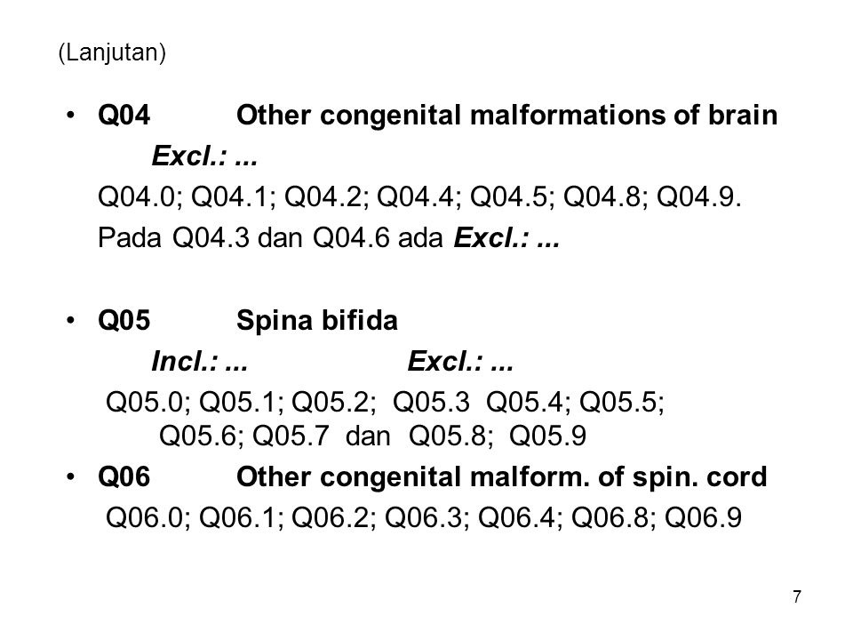 Q04 Other congenital malformations of brain Excl.: ...