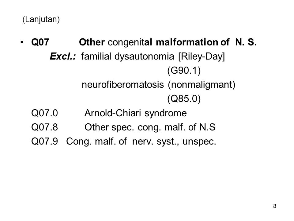 Q07 Other congenital malformation of N. S.