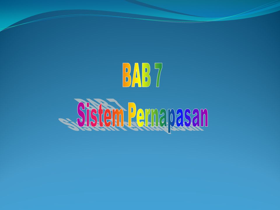 BAB 7 Sistem Pernapasan