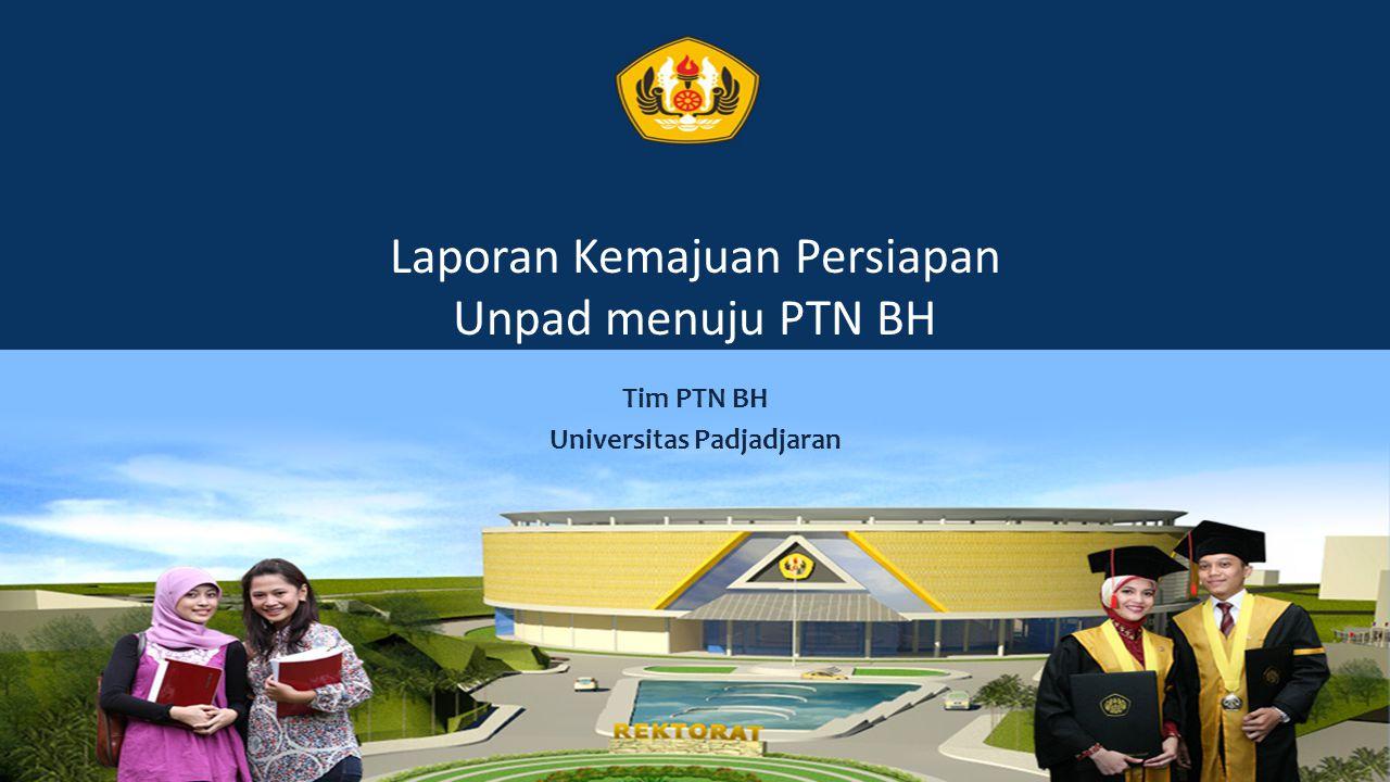 Laporan Kemajuan Persiapan Unpad menuju PTN BH