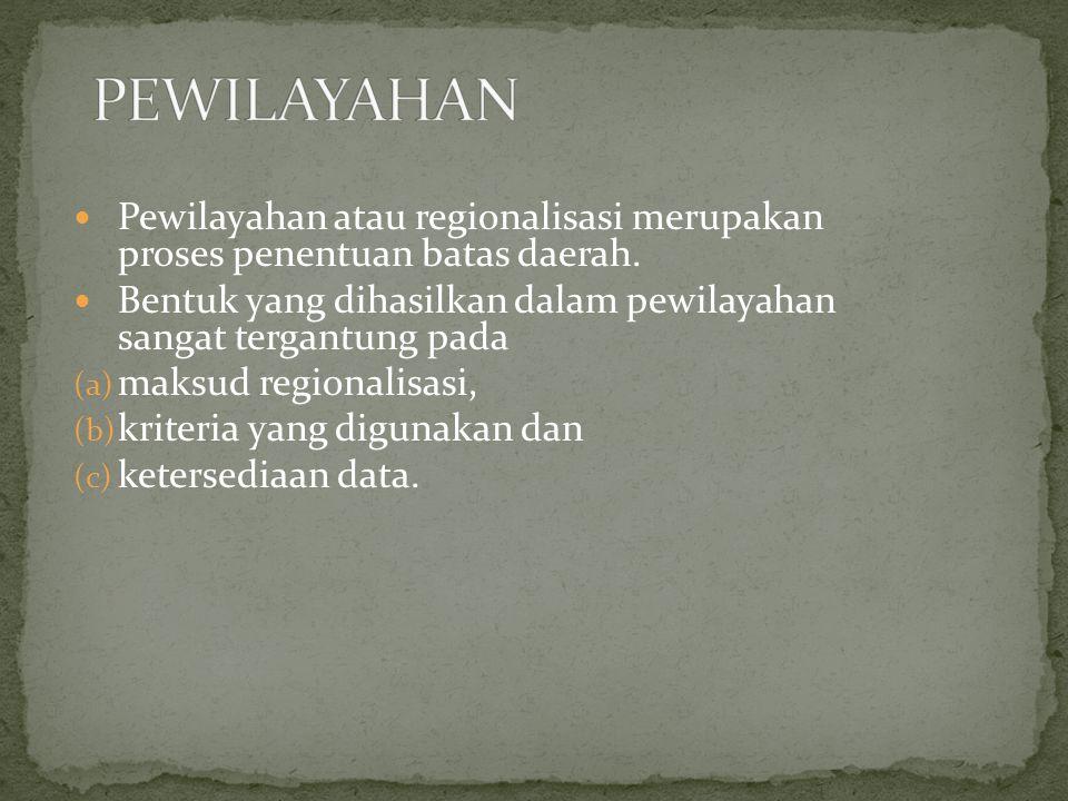 PEWILAYAHAN Pewilayahan atau regionalisasi merupakan proses penentuan batas daerah.