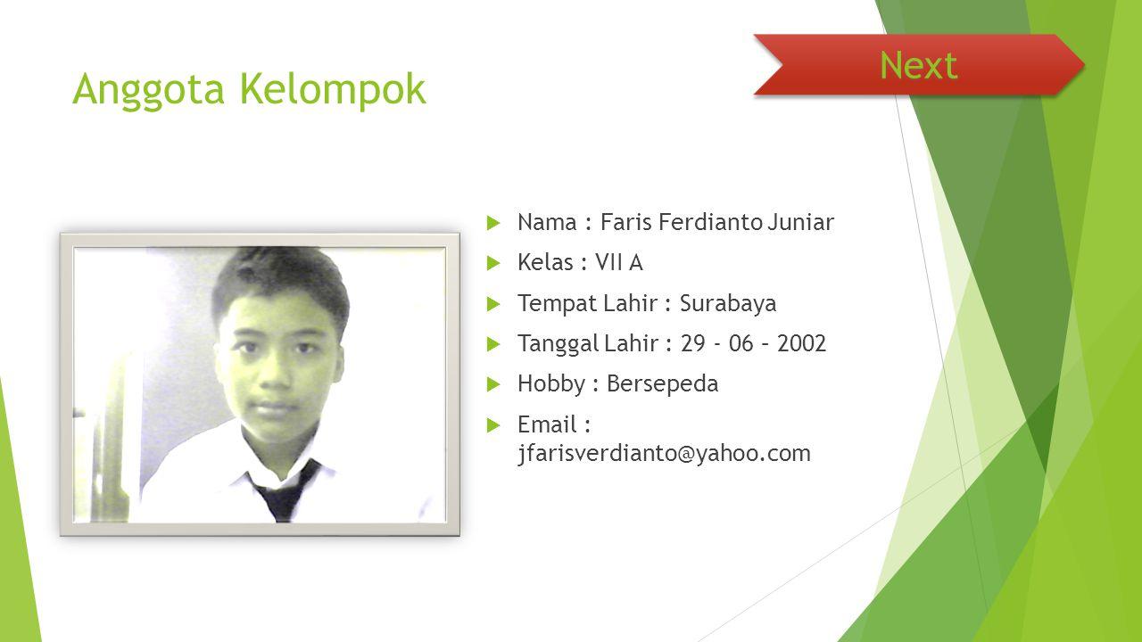Anggota Kelompok Next Nama : Faris Ferdianto Juniar Kelas : VII A