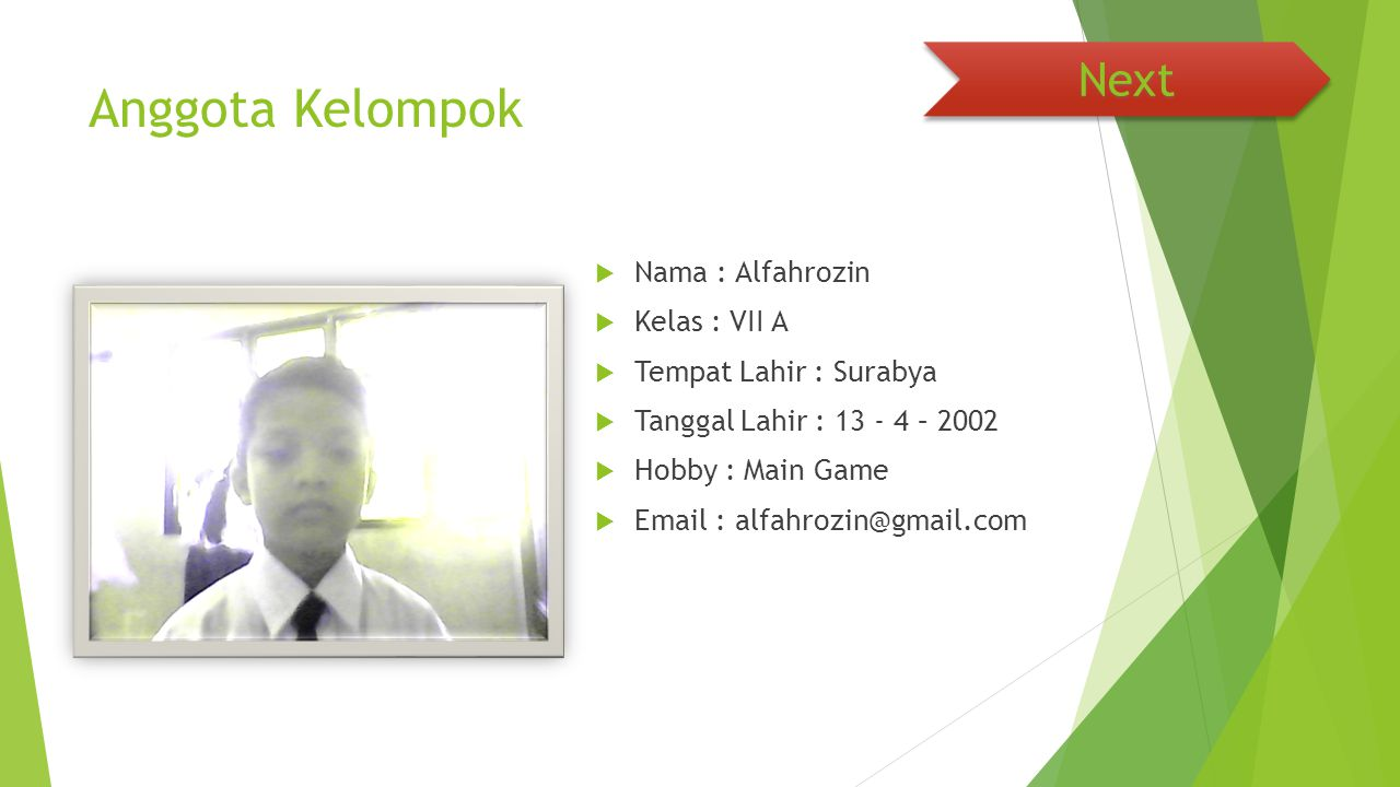 Anggota Kelompok Next Nama : Alfahrozin Kelas : VII A