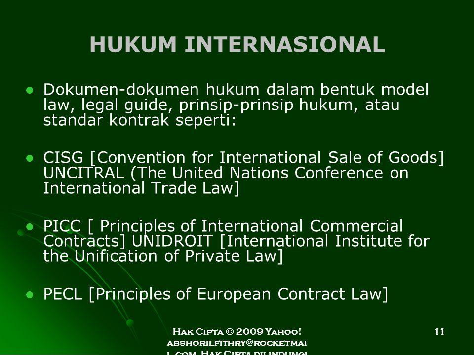 HUKUM INTERNASIONAL Dokumen-dokumen hukum dalam bentuk model law, legal guide, prinsip-prinsip hukum, atau standar kontrak seperti: