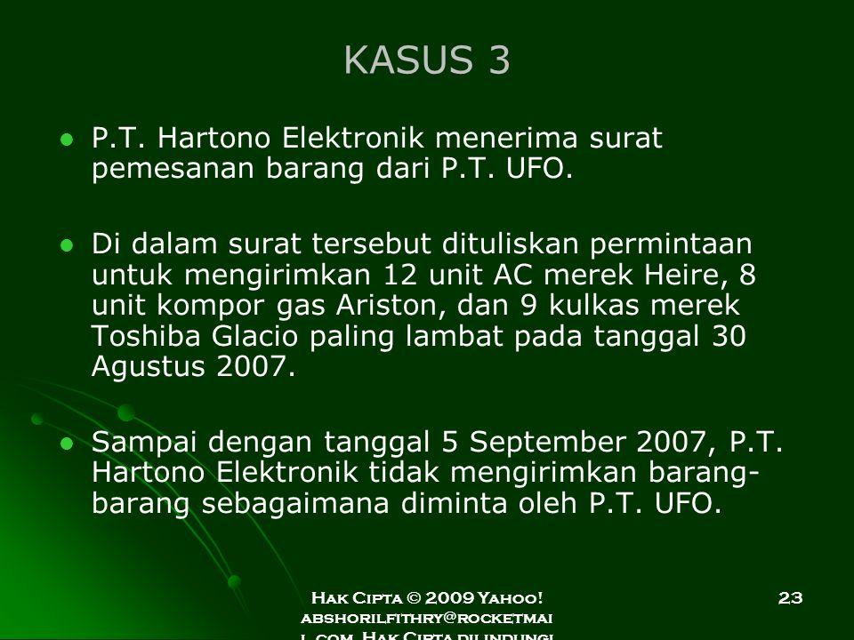 KASUS 3 P.T. Hartono Elektronik menerima surat pemesanan barang dari P.T. UFO.