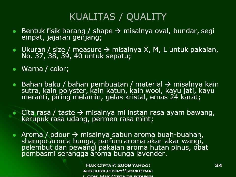 KUALITAS / QUALITY Bentuk fisik barang / shape  misalnya oval, bundar, segi empat, jajaran genjang;