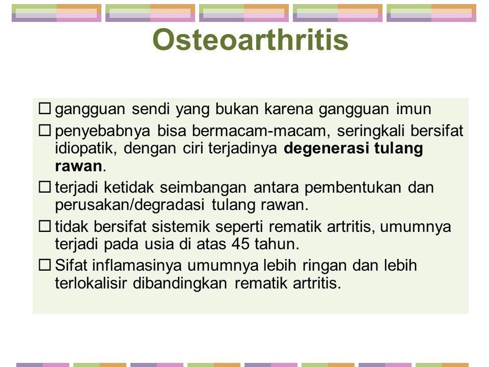 Osteoarthritis gangguan sendi yang bukan karena gangguan imun