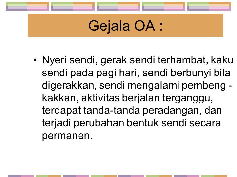 Gejala OA :