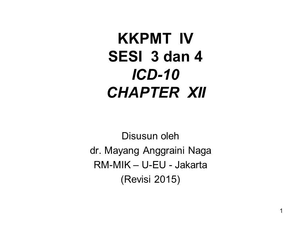 KKPMT IV SESI 3 dan 4 ICD-10 CHAPTER XII