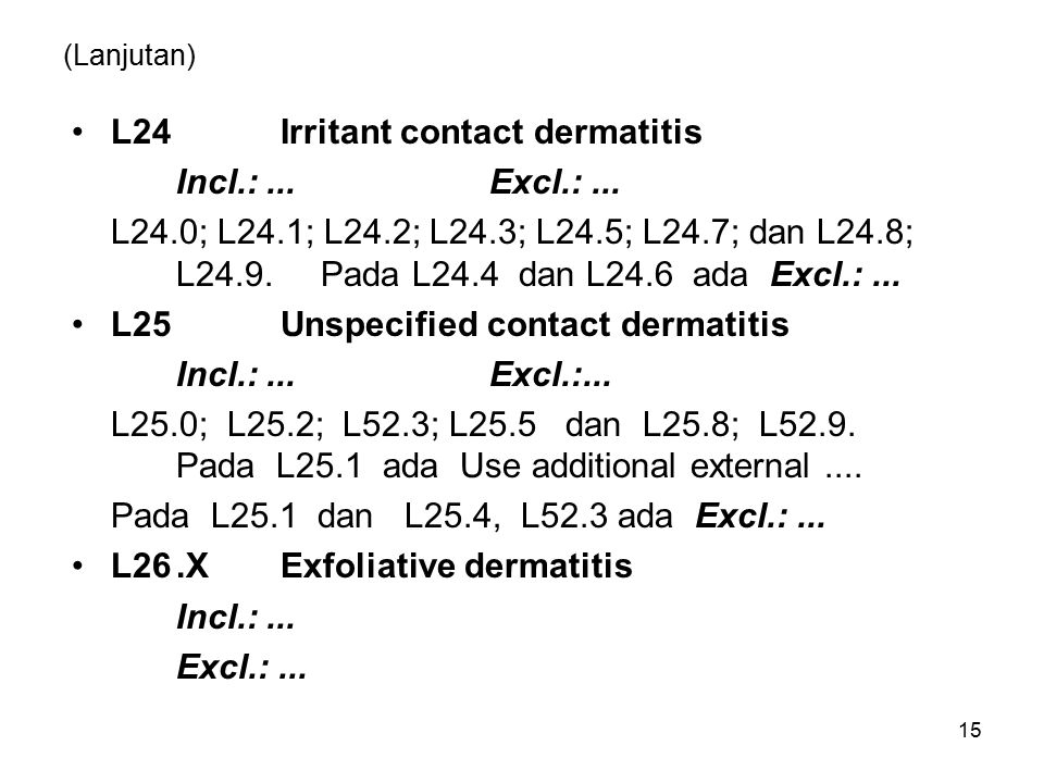 L24 Irritant contact dermatitis Incl.: ... Excl.: ...