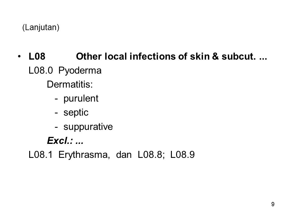 L08 Other local infections of skin & subcut. ... L08.0 Pyoderma