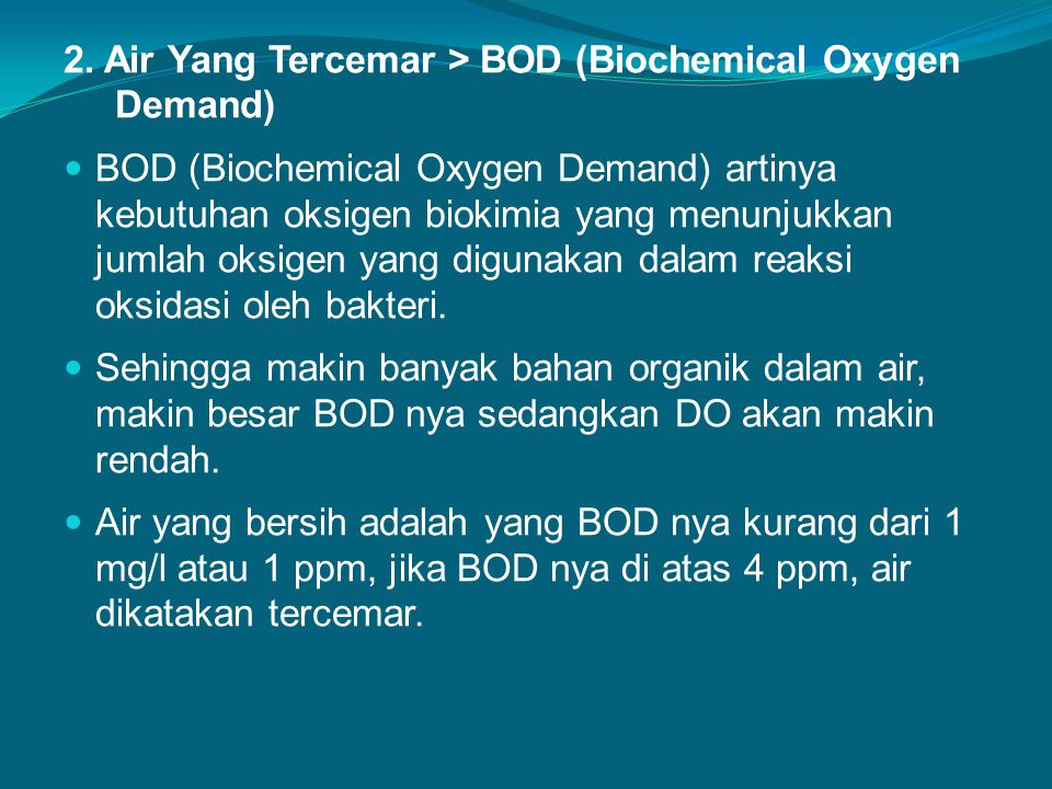 2. Air Yang Tercemar > BOD (Biochemical Oxygen Demand)