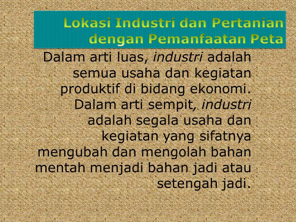 Lokasi Industri dan Pertanian dengan Pemanfaatan Peta