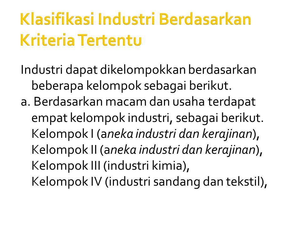 Klasifikasi Industri Berdasarkan Kriteria Tertentu