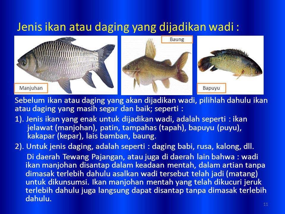 Jenis ikan atau daging yang dijadikan wadi :