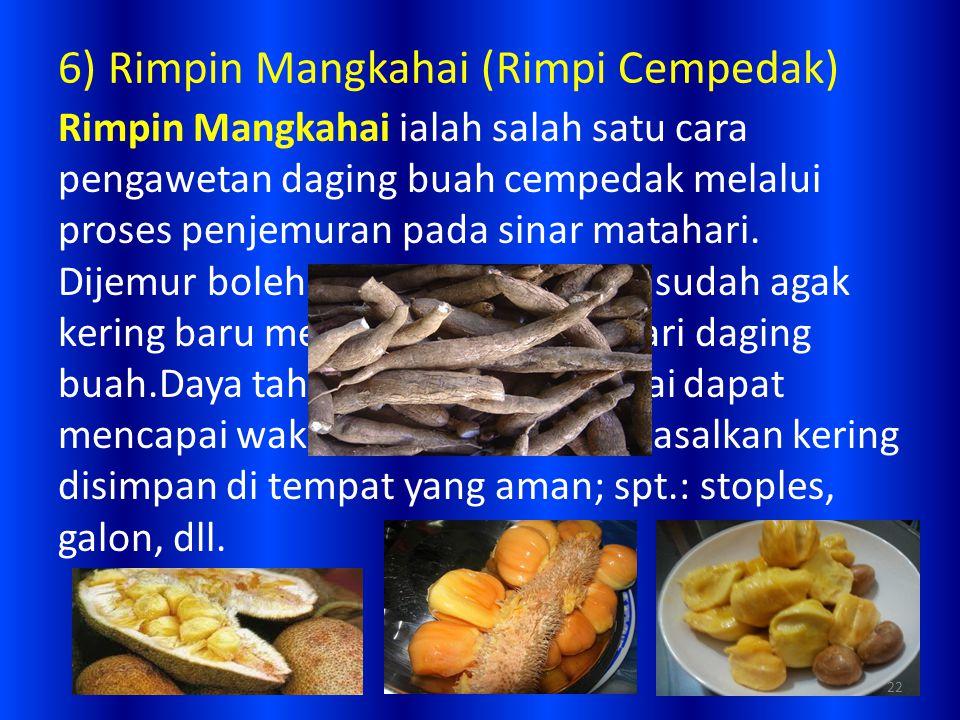 6) Rimpin Mangkahai (Rimpi Cempedak)