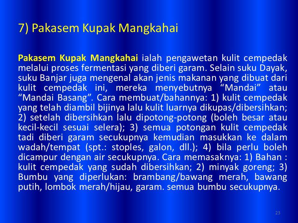7) Pakasem Kupak Mangkahai