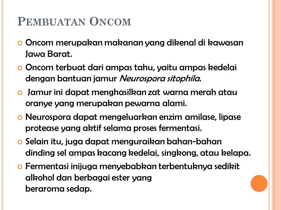 Pembuatan Oncom Oncom merupakan makanan yang dikenal di kawasan Jawa Barat.