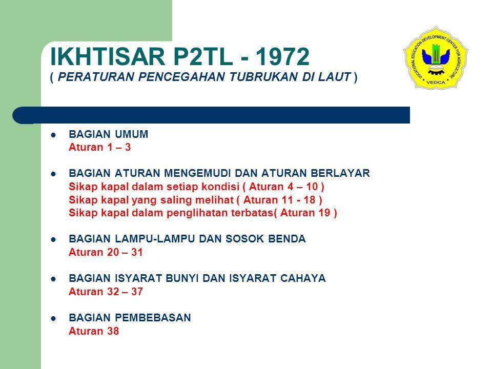 IKHTISAR P2TL - 1972 ( PERATURAN PENCEGAHAN TUBRUKAN DI LAUT )