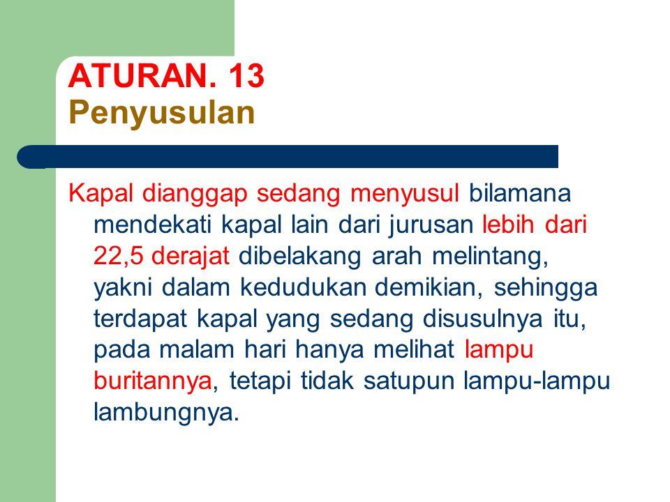 ATURAN. 13 Penyusulan